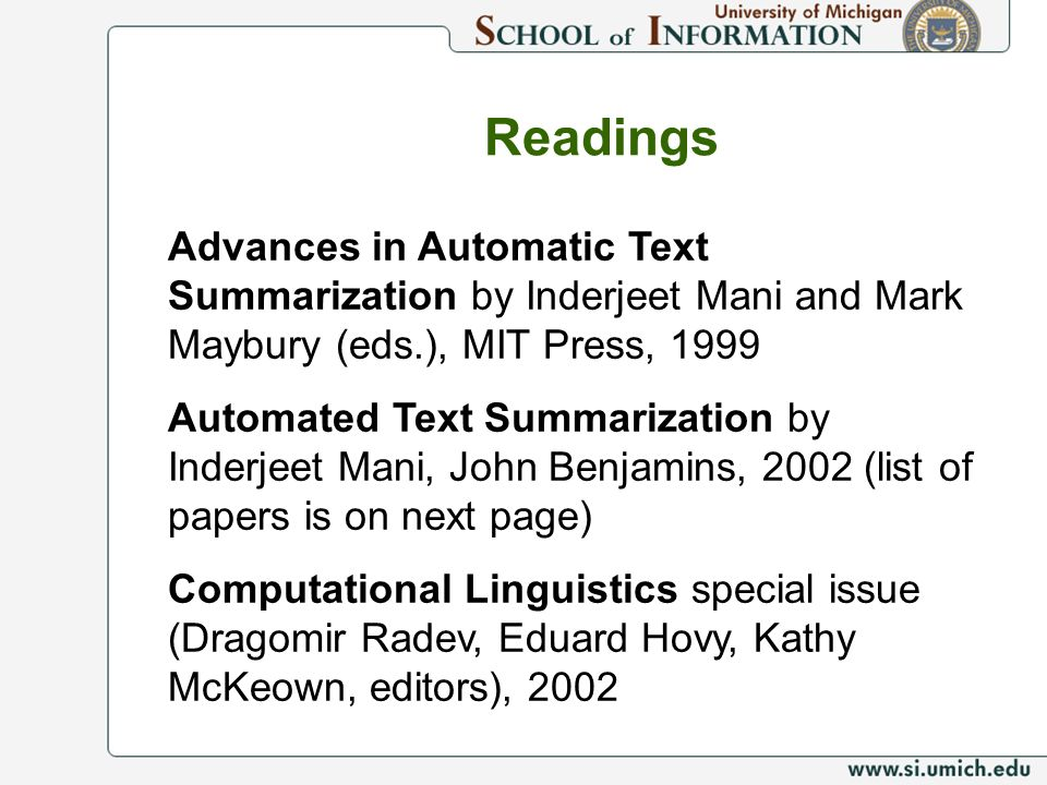 Readings Advances in Automatic Text Summarization by Inderjeet Mani and Mark Maybury (eds.), MIT Press,