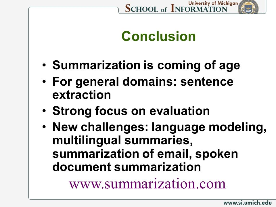 www.summarization.com Conclusion Summarization is coming of age