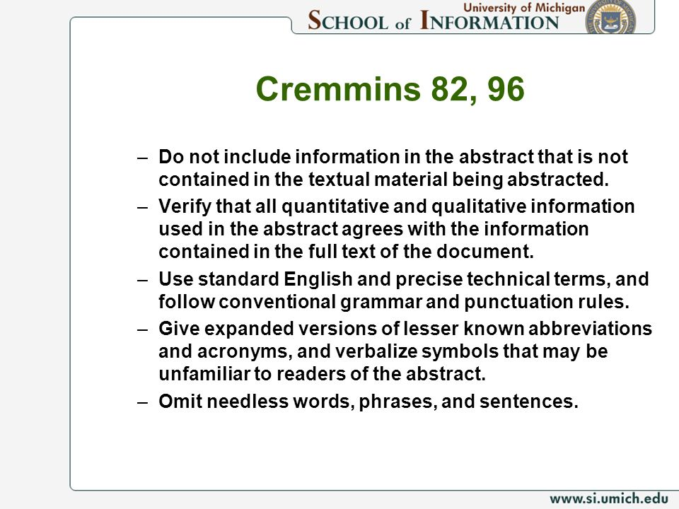 Cremmins 82, 96 Do not include information in the abstract that is not contained in the textual material being abstracted.