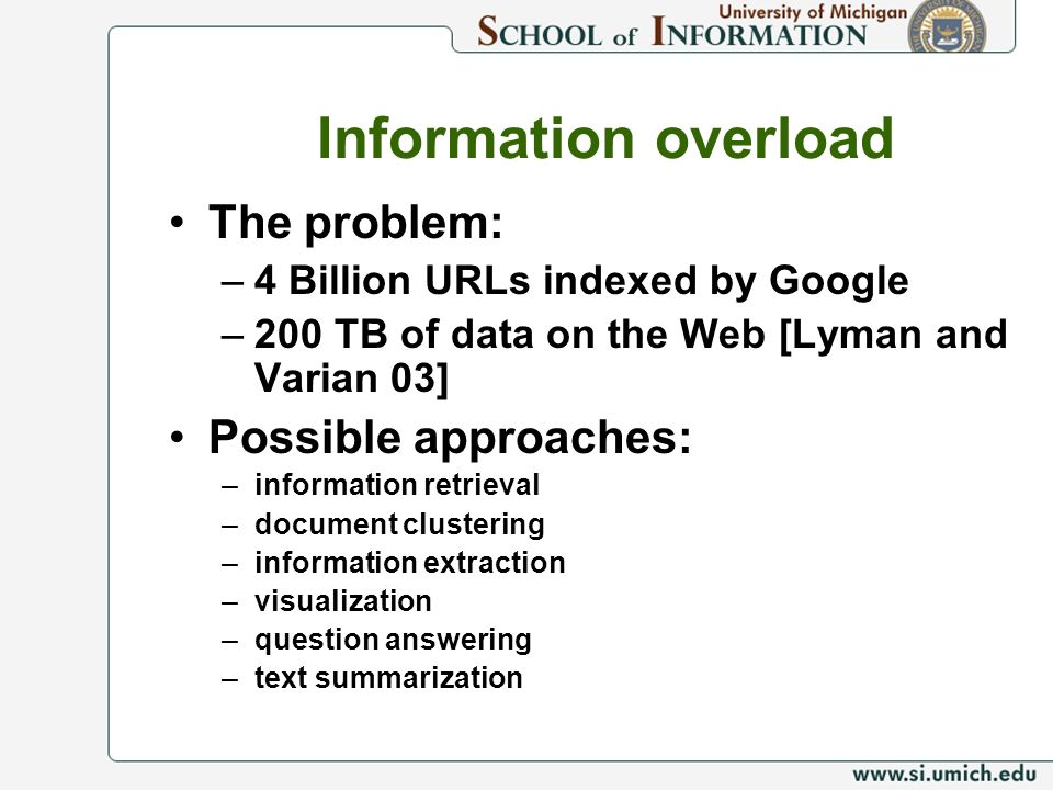 Information overload The problem: Possible approaches: