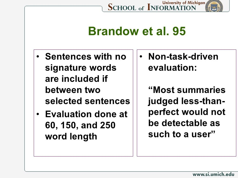 Brandow et al. 95 Sentences with no signature words are included if between two selected sentences.