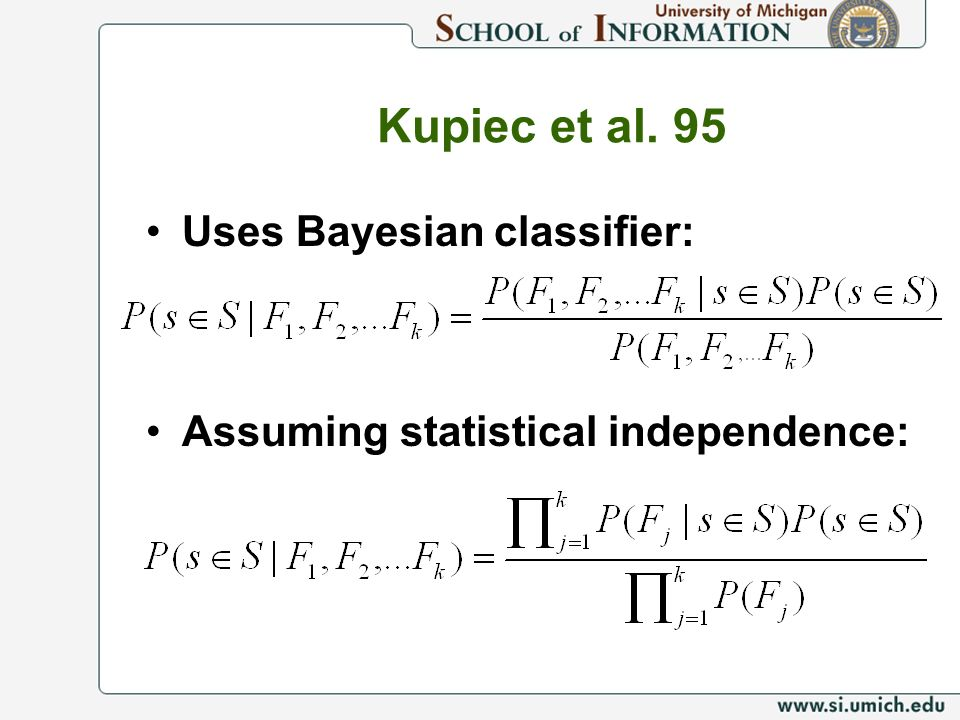 Kupiec et al. 95 Uses Bayesian classifier: