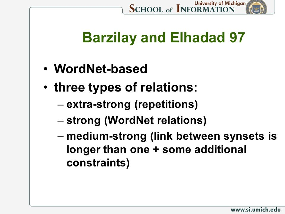 Barzilay and Elhadad 97 WordNet-based three types of relations: