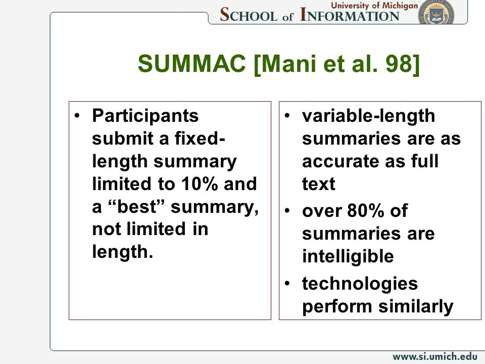 SUMMAC [Mani et al. 98] Participants submit a fixed-length summary limited to 10% and a best summary, not limited in length.