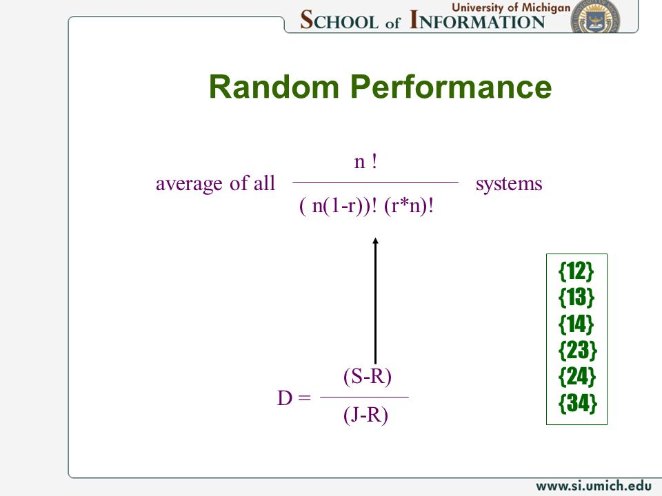 Random Performance n ! average of all systems ( n(1-r))! (r*n)!