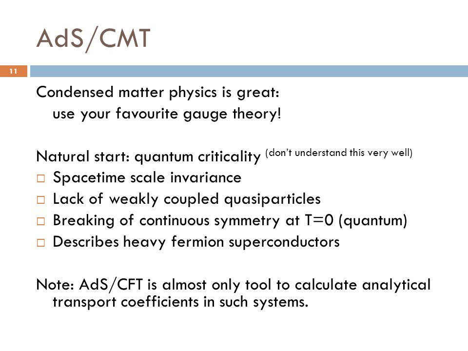 AdS/CMT Condensed matter physics is great: