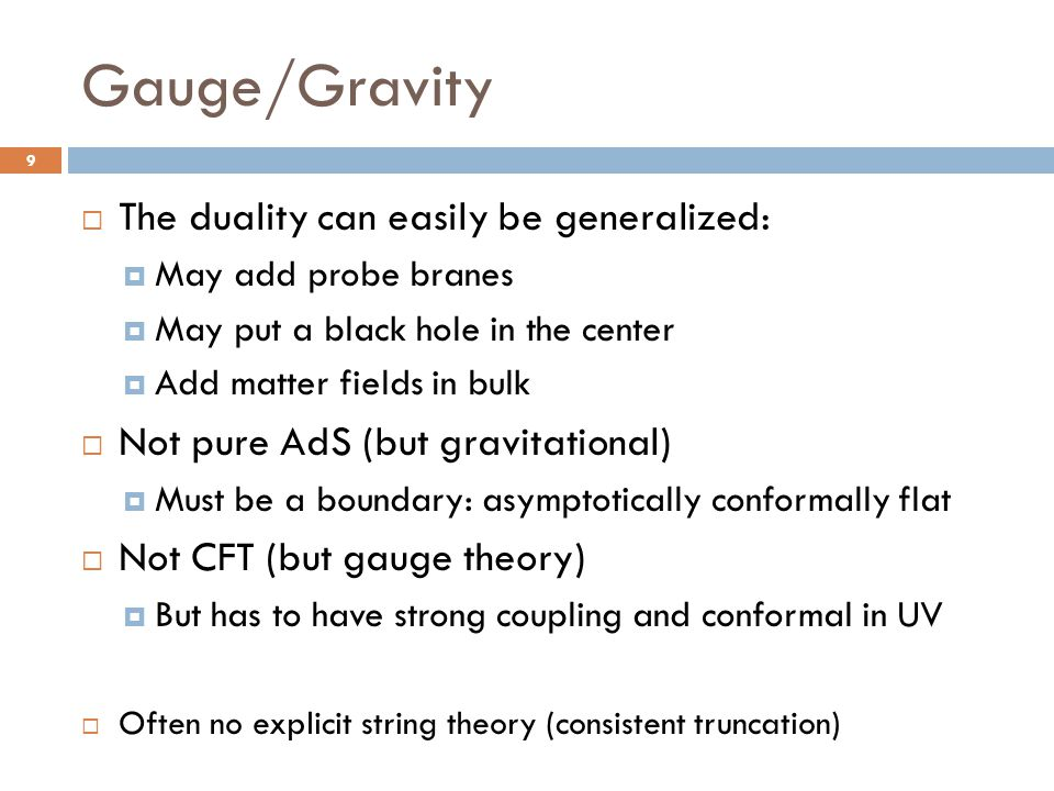 Gauge/Gravity The duality can easily be generalized: