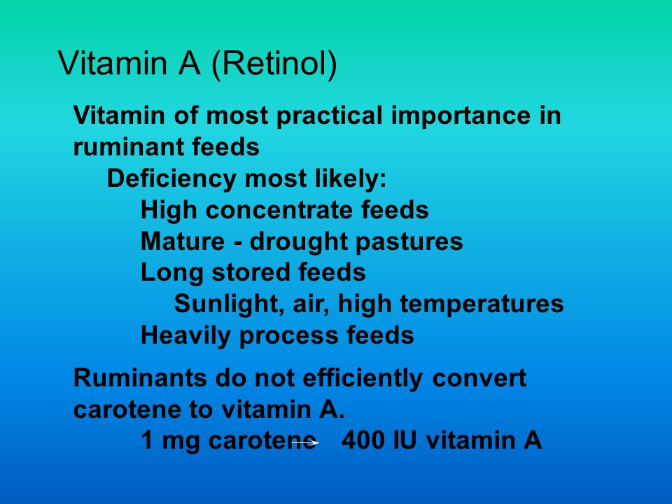 Vitamin A (Retinol) Vitamin of most practical importance in