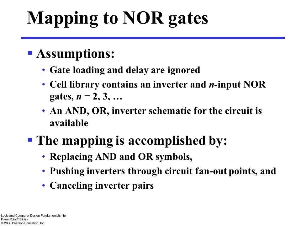 Mapping to NOR gates Assumptions: The mapping is accomplished by: