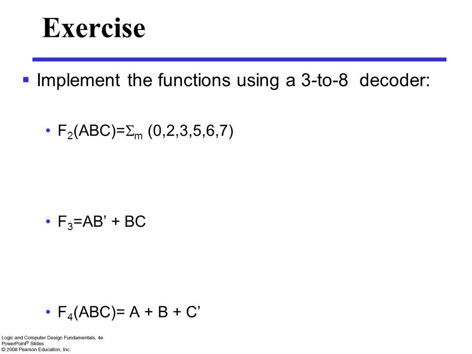 Exercise Implement the functions using a 3-to-8 decoder: