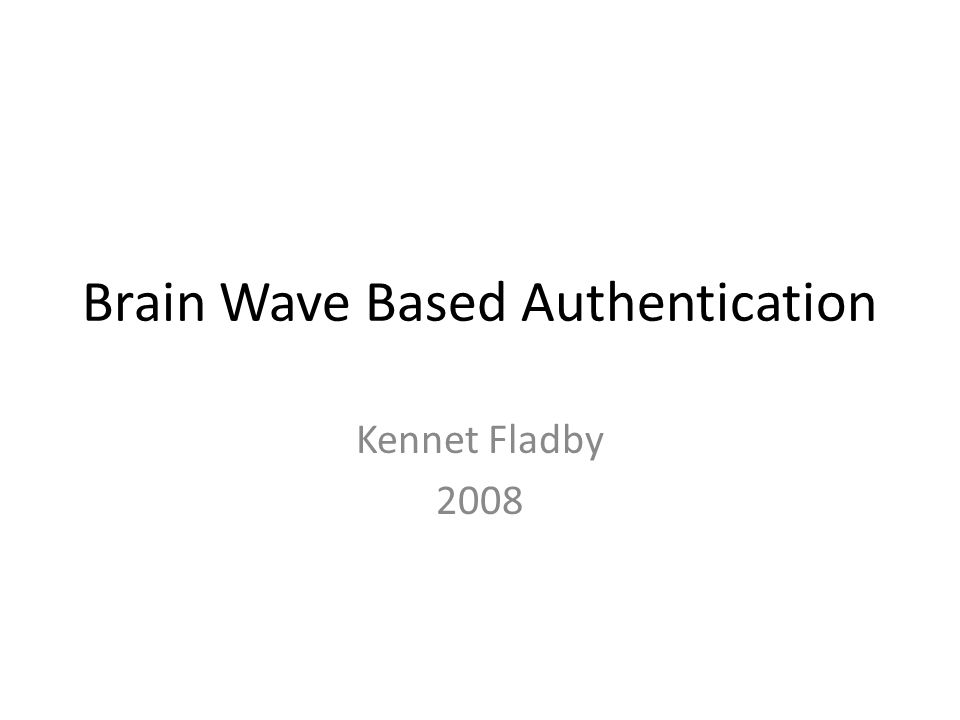 Brain Wave Based Authentication