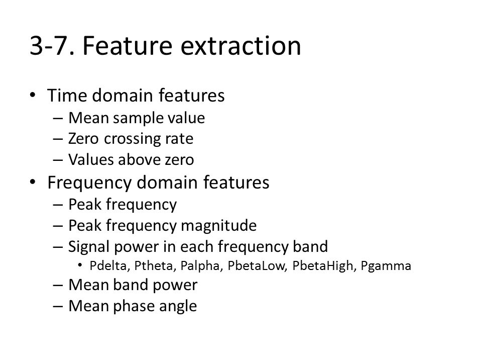 3-7. Feature extraction Time domain features Frequency domain features