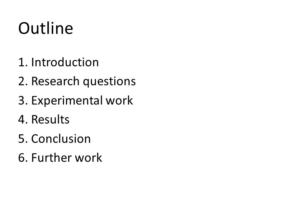 Outline 1. Introduction 2. Research questions 3.