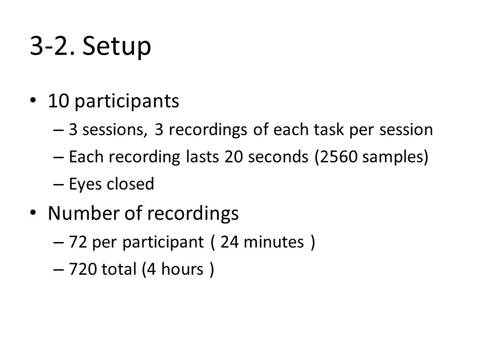 3-2. Setup 10 participants Number of recordings