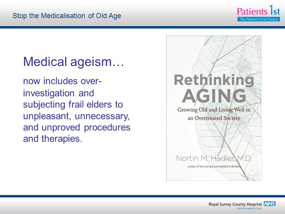 Stop the Medicalisation of Old Age