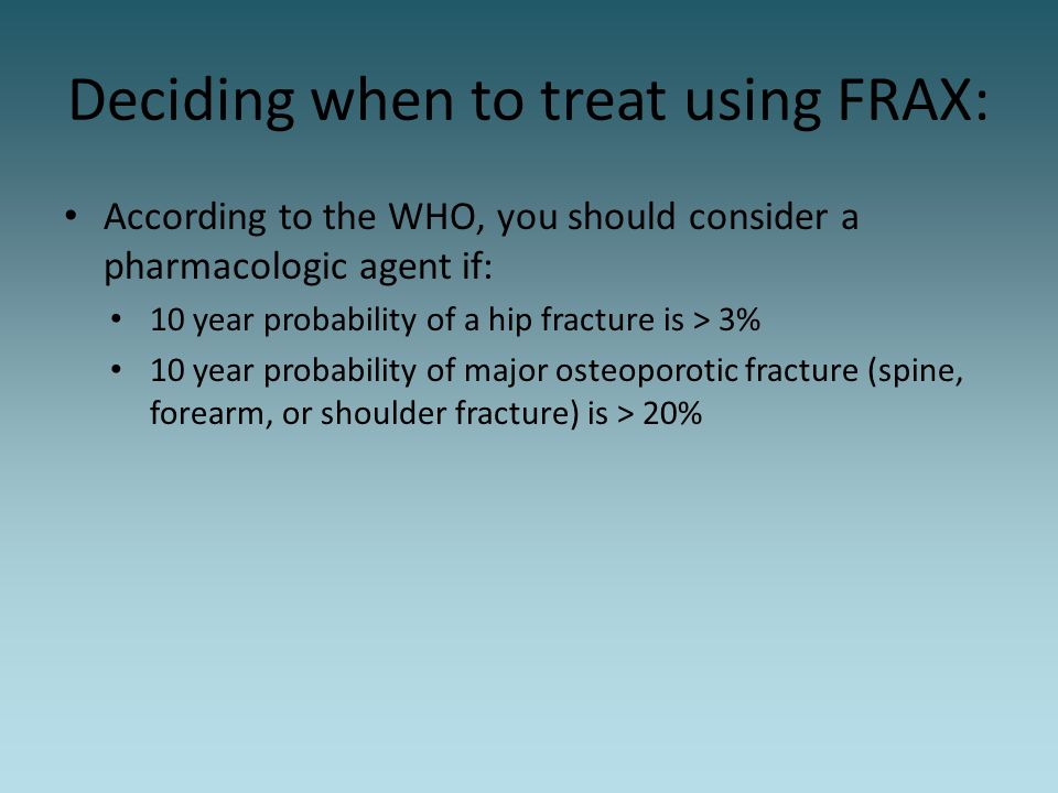 Deciding when to treat using FRAX: