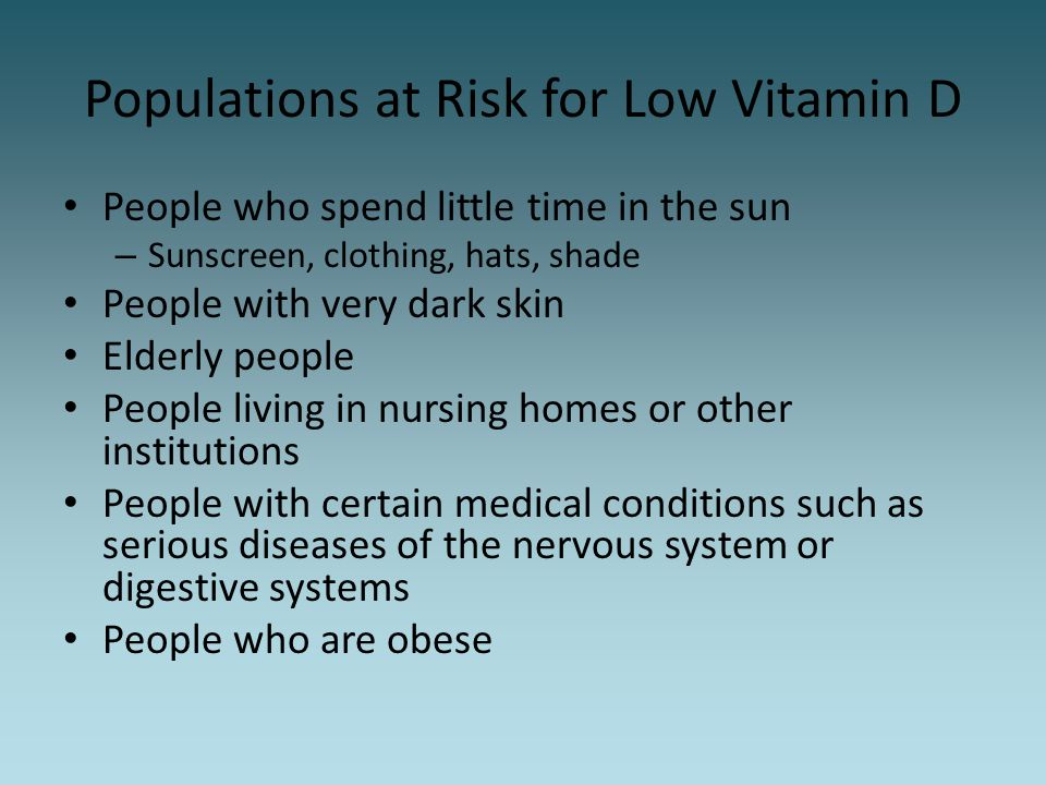 Populations at Risk for Low Vitamin D