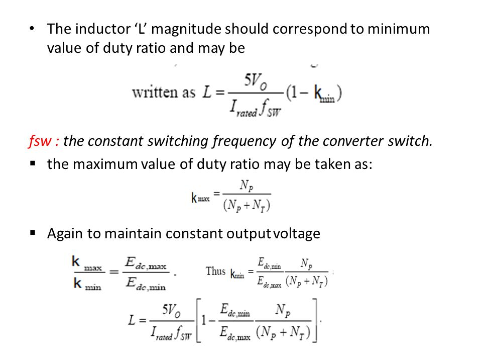 The inductor 'L' magnitude should correspond to minimum value of duty ratio and may be