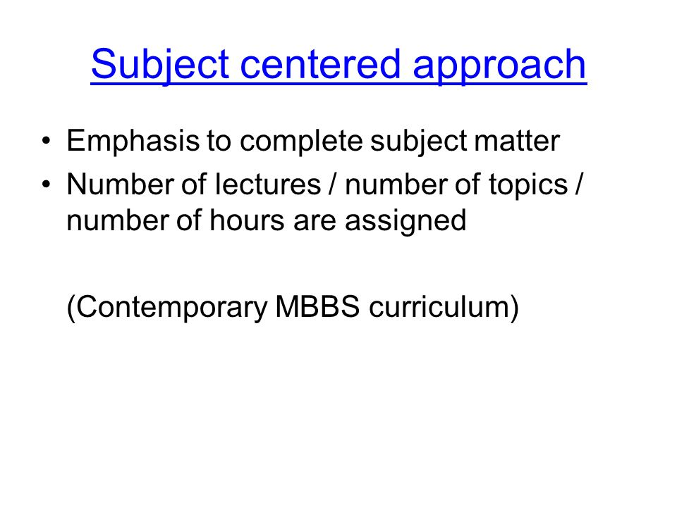 Subject centered approach