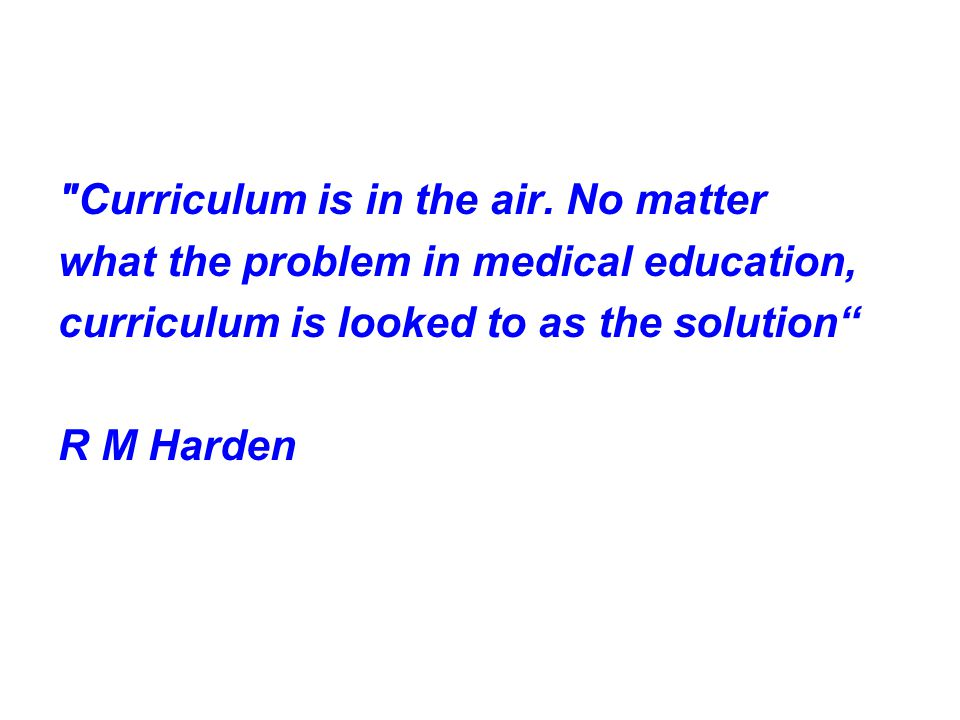 Curriculum is in the air. No matter
