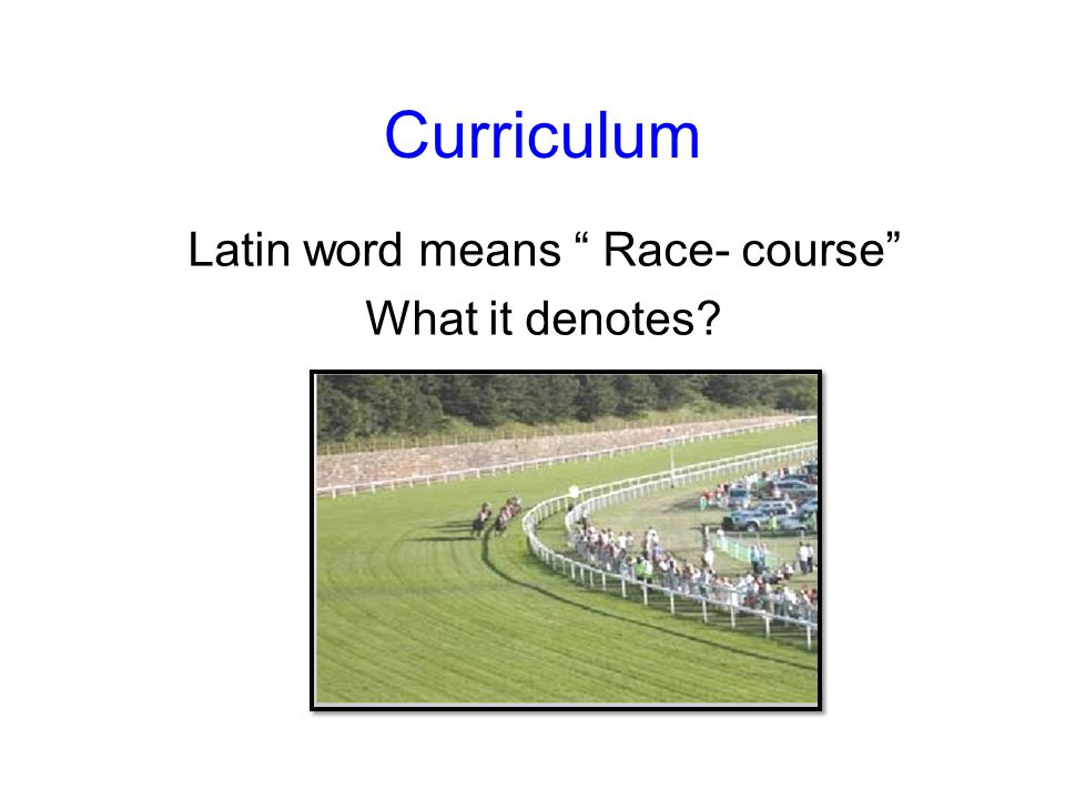 Latin word means Race- course