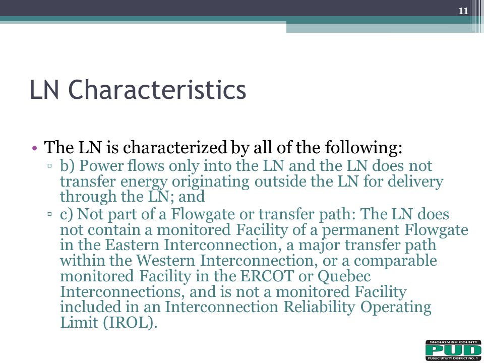 LN Characteristics The LN is characterized by all of the following: