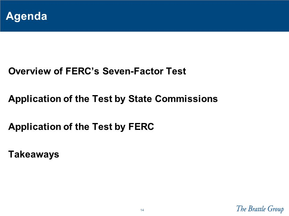Agenda Overview of FERC's Seven-Factor Test
