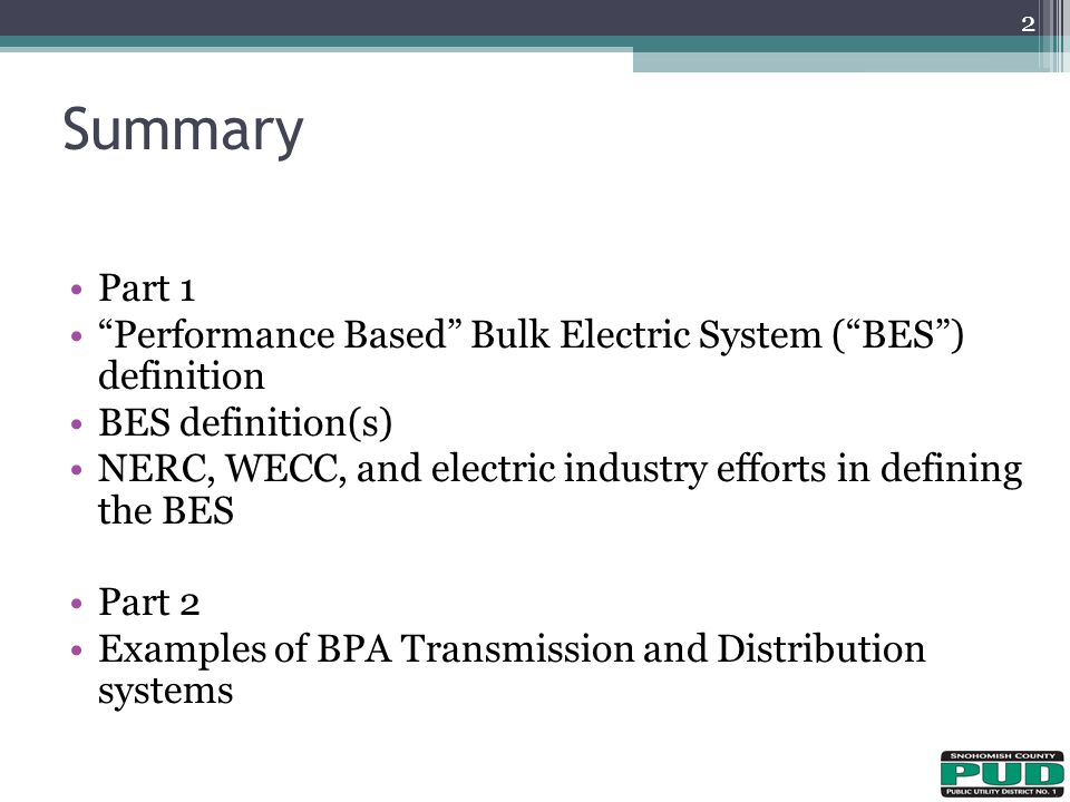 4/11/2017 Summary. Part 1. Performance Based Bulk Electric System ( BES ) definition. BES definition(s)