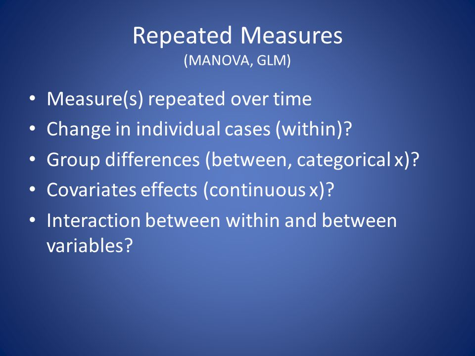 Repeated Measures (MANOVA, GLM)