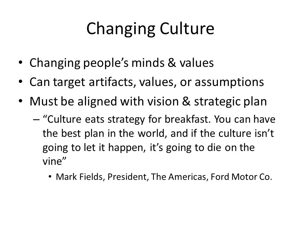 Changing Culture Changing people's minds & values