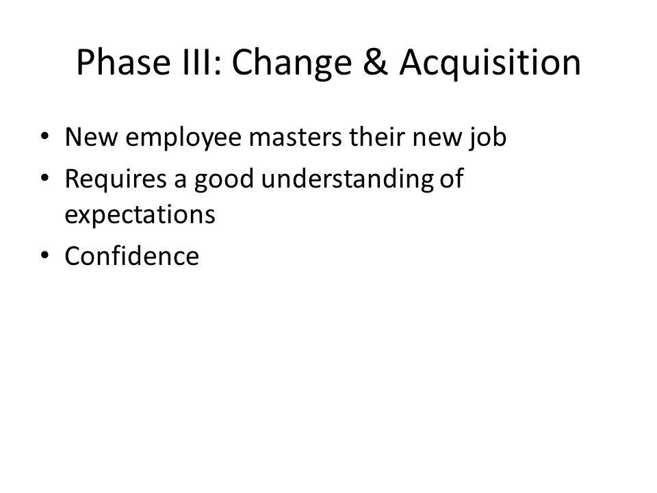 Phase III: Change & Acquisition