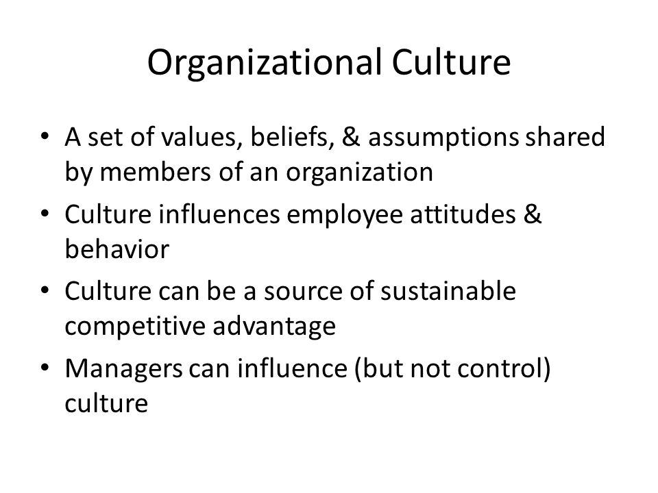 understanding national and organizational culture Organizational culture represents the collective values, beliefs and principles of organizational members and is a product of factors such as history, product, market, technology, strategy, type of employees, management style, and national culture culture includes the organization's vision, values, norms, systems, symbols, language.