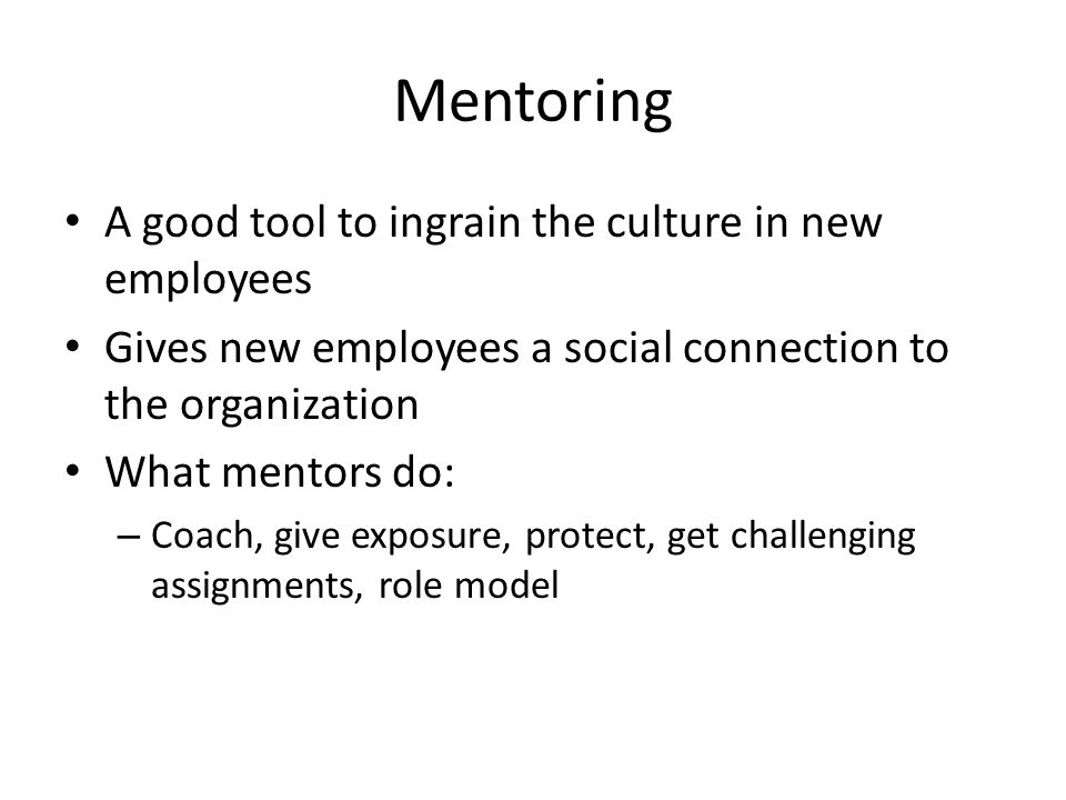 Mentoring A good tool to ingrain the culture in new employees