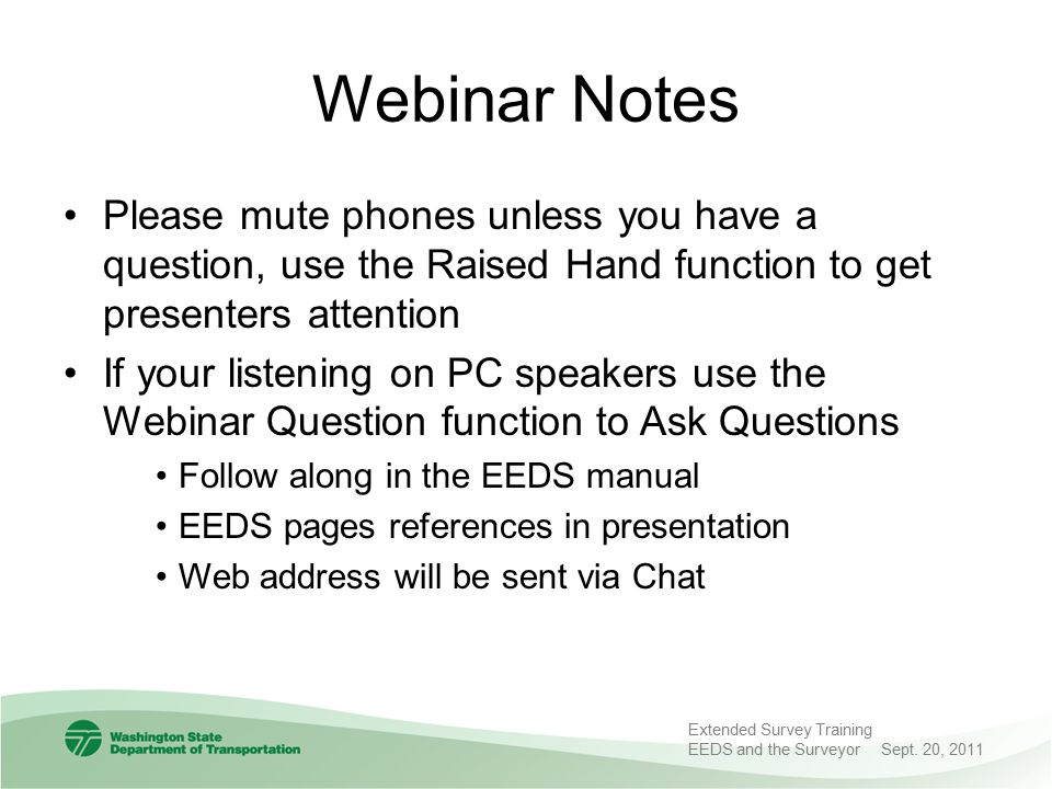 Webinar Notes Please mute phones unless you have a question, use the Raised Hand function to get presenters attention.