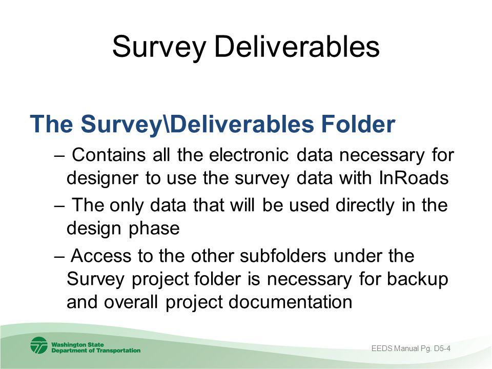 Survey Deliverables The Survey\Deliverables Folder