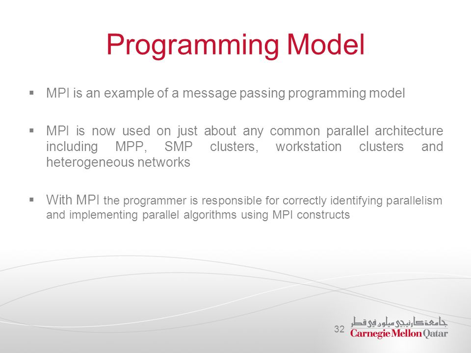 Programming Model MPI is an example of a message passing programming model.
