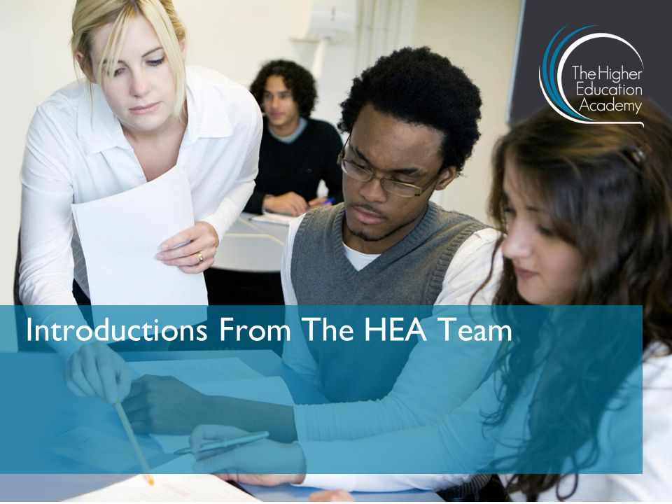 Introductions From The HEA Team