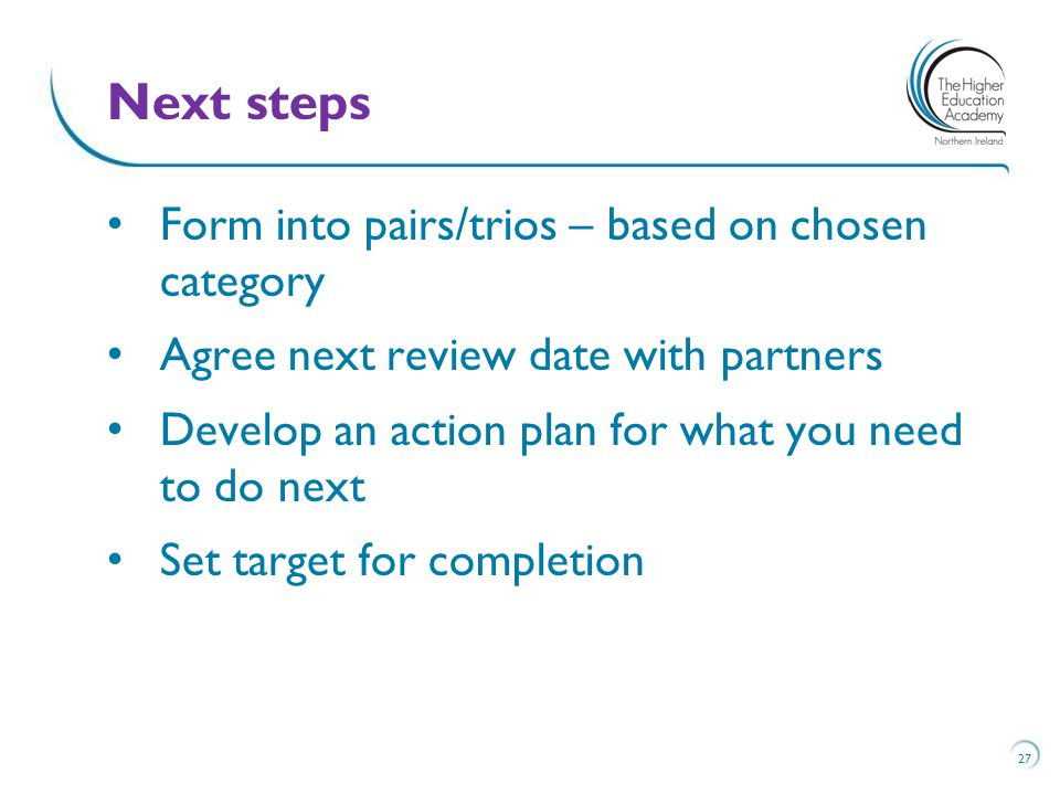 Next steps Form into pairs/trios – based on chosen category
