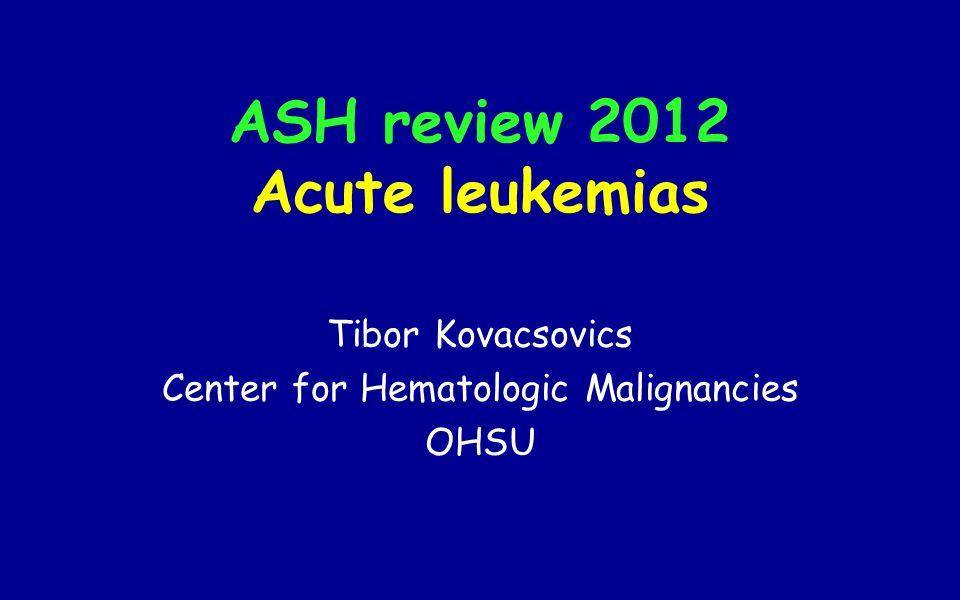 ASH review 2012 Acute leukemias