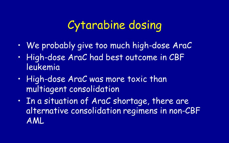 Cytarabine dosing We probably give too much high-dose AraC