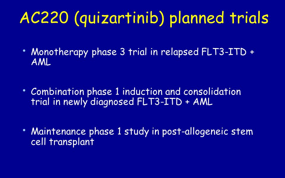 AC220 (quizartinib) planned trials