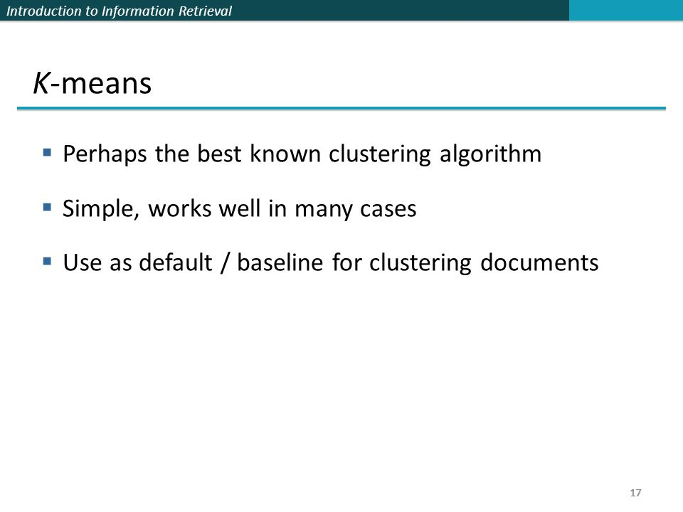 K-means Perhaps the best known clustering algorithm