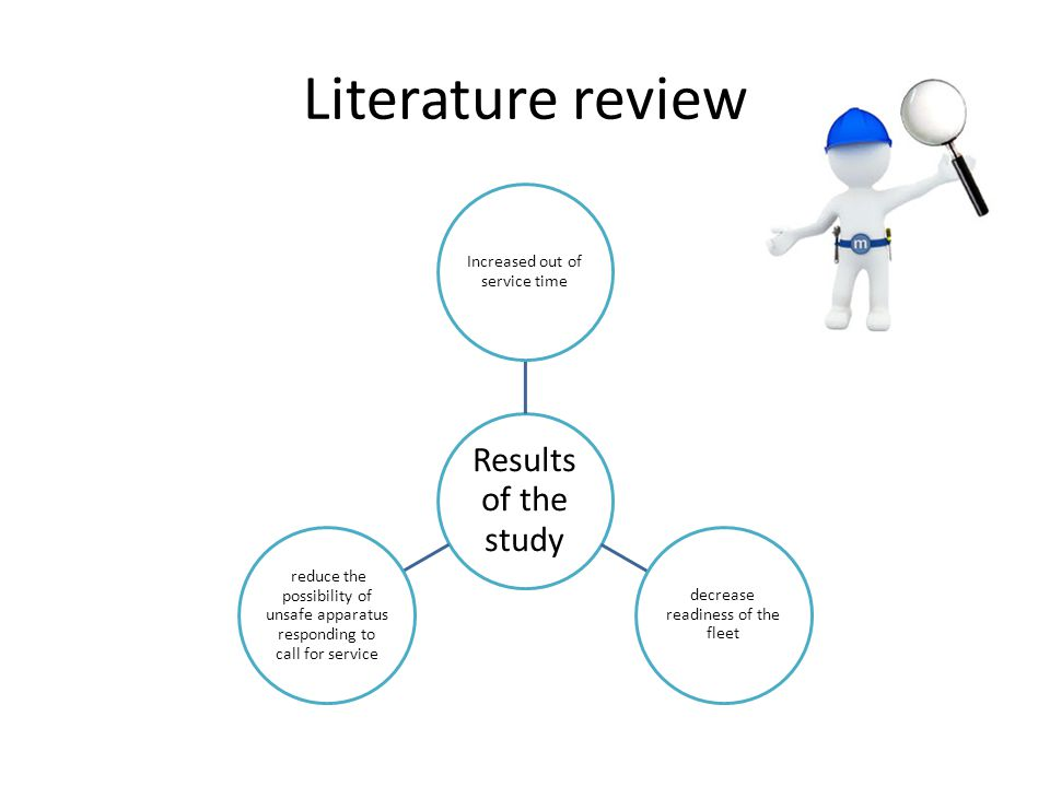 Literature review Results of the study Increased out of service time