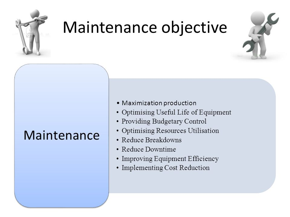 Maintenance objective