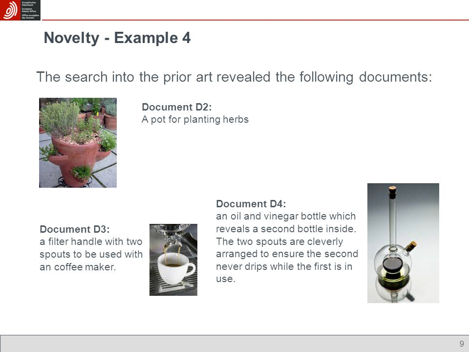 Novelty - Example 4 The search into the prior art revealed the following documents: Document D2: A pot for planting herbs.