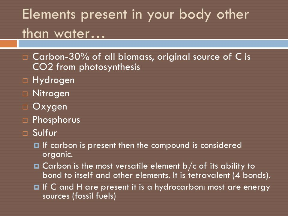 Elements present in your body other than water…