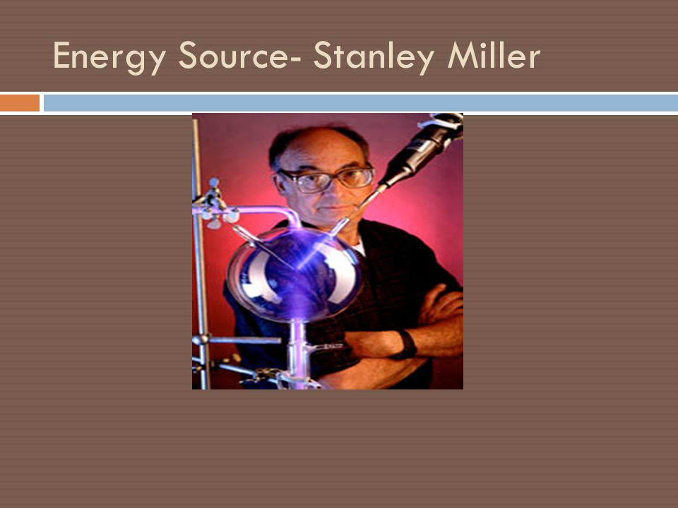 Energy Source- Stanley Miller