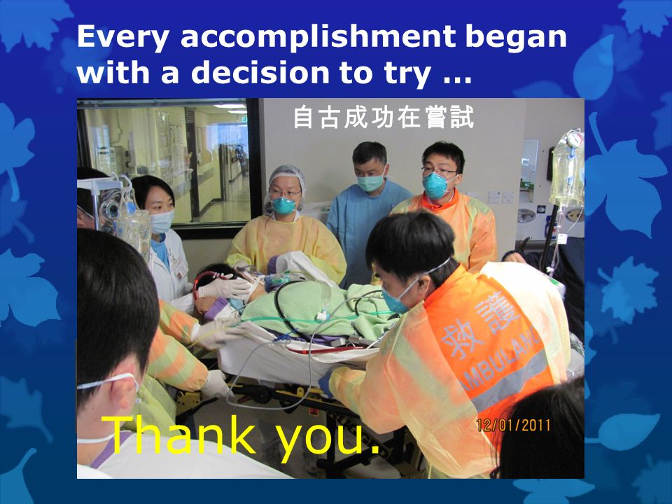 Every accomplishment began with a decision to try …