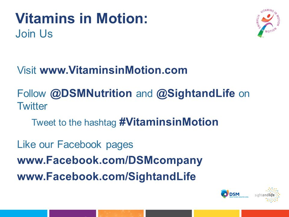 Vitamins in Motion: Join Us www.Facebook.com/DSMcompany