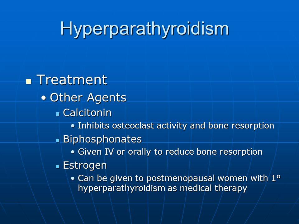 Hyperparathyroidism Treatment Other Agents Calcitonin Biphosphonates